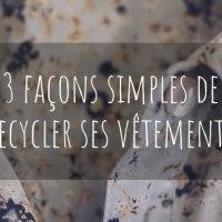 3 façons de recycler ses vêtements